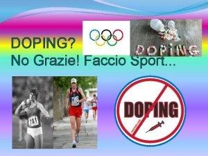 DOPING No Grazie Faccio Sport IL DOPING una