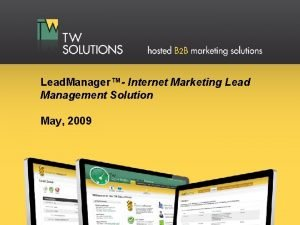 Lead Manager Internet Marketing Lead Management Solution May