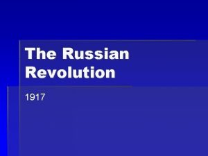 The Russian Revolution 1917 date Cause 1 Problems