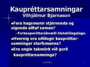 Kauprttarsamningar Vilhjlmur Bjarnason n Fara hagsmunir stjrnenda og