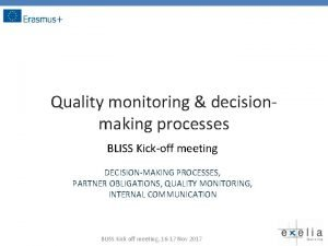 Quality monitoring decisionmaking processes BLISS Kickoff meeting DECISIONMAKING