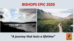 BISHOPS EPIC 2020 A journey that lasts a