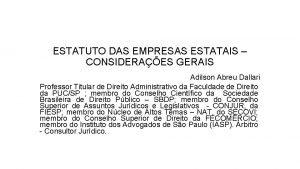 ESTATUTO DAS EMPRESAS ESTATAIS CONSIDERAES GERAIS Adilson Abreu
