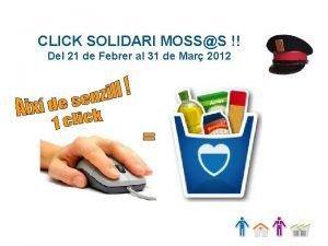 CLICK SOLIDARI MOSSS Del 21 de Febrer al