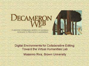 Digital Environments for Collaborative Editing Toward the Virtual
