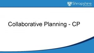 Collaborative Planning CP CP What is it Collaborative