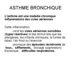 ASTHME BRONCHIQUE Lasthme est une maladie chronique inflammatoire