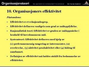 10 Organisasjoners effektivitet Pstandene Effektivitet er et relasjonsbegrep