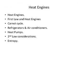 Heat Engines Heat Engines First Law and Heat