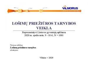 LOIM PRIEIROS TARNYBOS VEIKLA Reprezentatyvi Lietuvos gyventoj apklausa