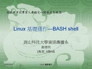 Bash shell 20080329 Linux 3 Shell Linux shell