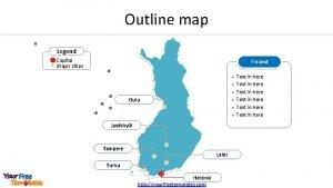 Outline map Legend Capital Major cities Finland l