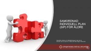 SAMORDNAD INDIVIDUELL PLAN SIP FR LDRE Information lnkar
