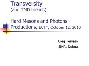 Transversity and TMD friends Hard Mesons and Photons