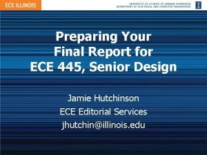Preparing Your Final Report for ECE 445 Senior