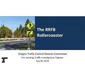 The RRFB Rollercoaster Picture Toole Design Group via