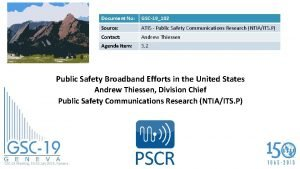 Document No GSC19102 Source ATIS Public Safety Communications