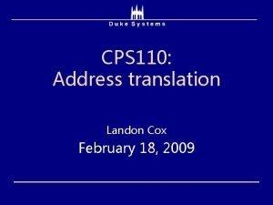 CPS 110 Address translation Landon Cox February 18
