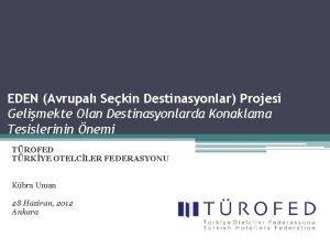 EDEN Avrupal Sekin Destinasyonlar Projesi Gelimekte Olan Destinasyonlarda