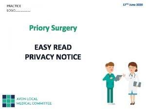 PRACTICE LOGO Priory Surgery EASY READ PRIVACY NOTICE