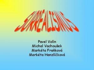 Pavel Voln Michal Vachouek Markta Frakov Markta Hanzlkov