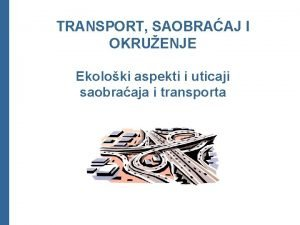 TRANSPORT SAOBRAAJ I OKRUENJE Ekoloki aspekti i uticaji