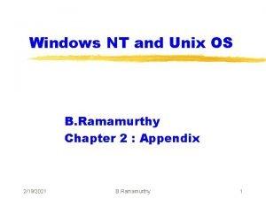 Windows NT and Unix OS B Ramamurthy Chapter