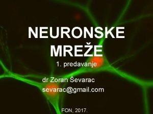 NEURONSKE MREE 1 predavanje dr Zoran evarac sevaracgmail