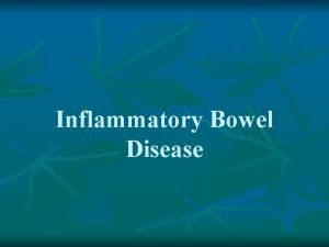 Inflammatory Bowel Disease Definition Inflammatory bowel disease IBD