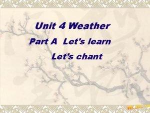 Unit 4 Weather Part A Lets learn Lets