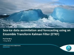 Seaice data assimilation and forecasting using an Ensemble
