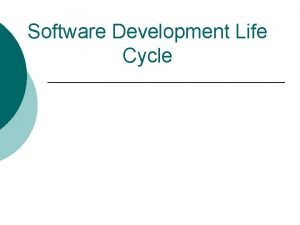 Software Development Life Cycle The Software Life Cycle