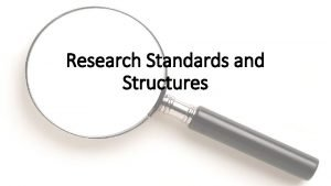 Research Standards and Structures Being a Researcher Isolate