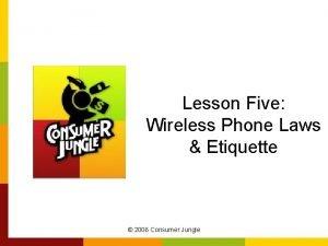 Lesson Five Wireless Phone Laws Etiquette 2006 Consumer