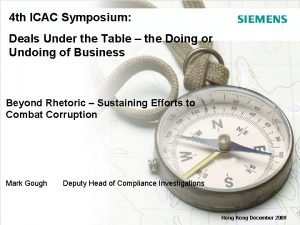 4 th ICAC Symposium Deals Under the Table