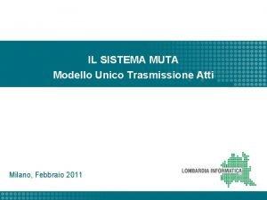 IL SISTEMA MUTA Modello Unico Trasmissione Atti Milano