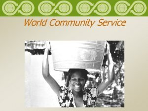 World Community Service Elements of World Community Service