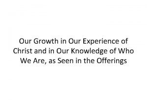 Our Growth in Our Experience of Christ and