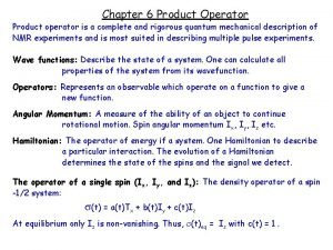 Chapter 6 Product Operator Product operator is a