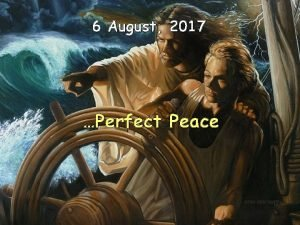 6 August 2017 Perfect Peace Perspectives on peace