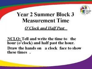 Year 2 Summer Block 3 Measurement Time OClock