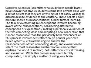 Cognitive scientists scientists who study how people learn