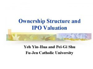 Ownership Structure and IPO Valuation Yeh YinHua and