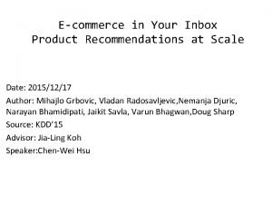 Ecommerce in Your Inbox Product Recommendations at Scale
