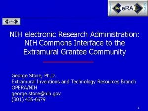 NIH electronic Research Administration NIH Commons Interface to