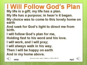 I Will Follow Gods Plan My life is