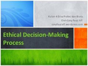Kuliah 4 Etika Profesi dan Bisnis Oleh Coky