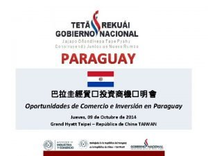 PARAGUAY Oportunidades de Comercio e Inversin en Paraguay