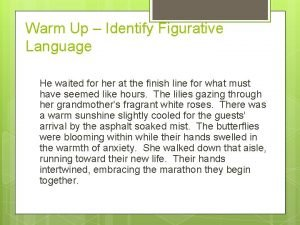 Warm Up Identify Figurative Language He waited for