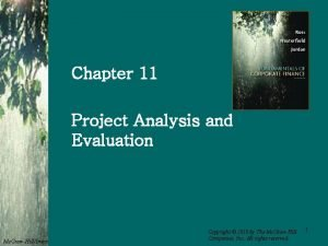 Chapter 11 Project Analysis and Evaluation Mc GrawHillIrwin